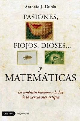 Pasiones, piojos, dioses y matemáticas